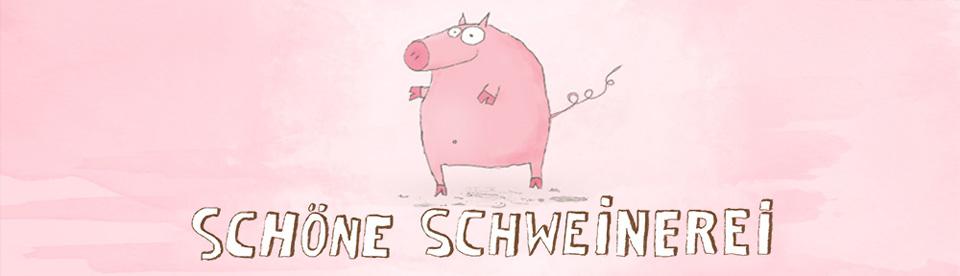 Schöne Schweinerei